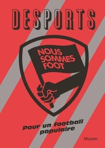 Desports Hors-série Nous sommes foot - Pour un football populaire