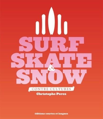 Surf, Skate & Snow - Contre-cultures