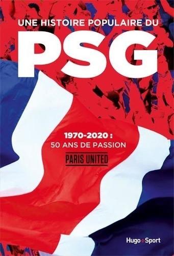 Une histoire populaire du PSG - 1970-2020 : 50 ans de passion