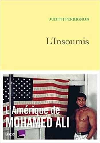 L'insoumis - L'Amérique de Mohamed Ali