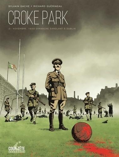 Croke Park - 21 novembre 1920, dimanche sanglant à Dublin