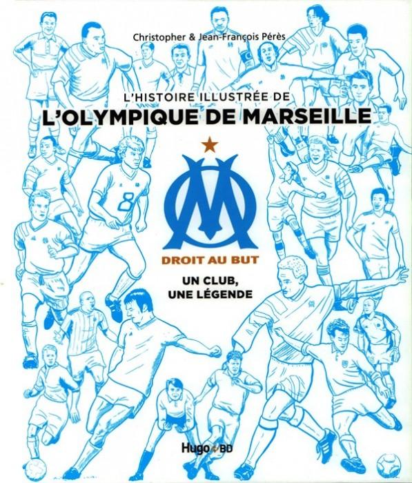 L'histoire illustrée de l'Olympique de Marseille