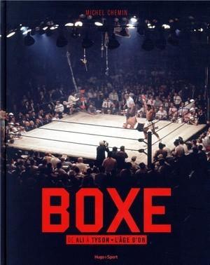 Boxe - de Ali à Tyson - L'âge d'or