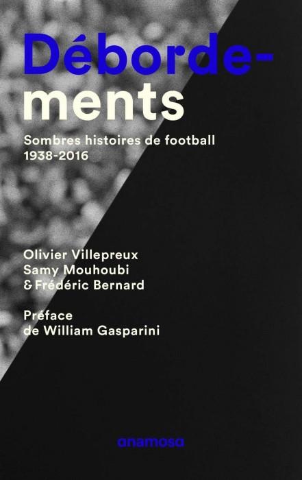Débordements, sombres histoires de football