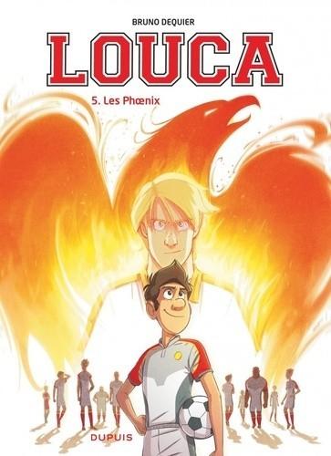 Louca - Tome 5 : Les Phoenix