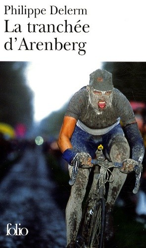 La tranchée d'Arenberg - Et autres voluptés sportives